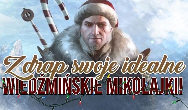 Zdrap swoje idealne Wiedźmińskie Mikołajki!