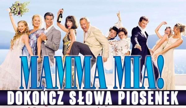 """Dokończ słowa – musical """"Mamma Mia!"""""""