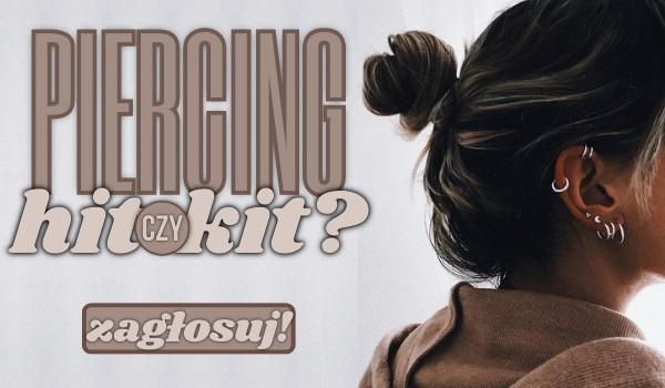 Piercing – Hit czy kit?