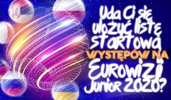 Czy uda Ci się ułożyć listę startową występów na Eurowizji Junior 2020?