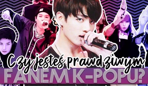 Czy jesteś prawdziwym fanem k-popu?
