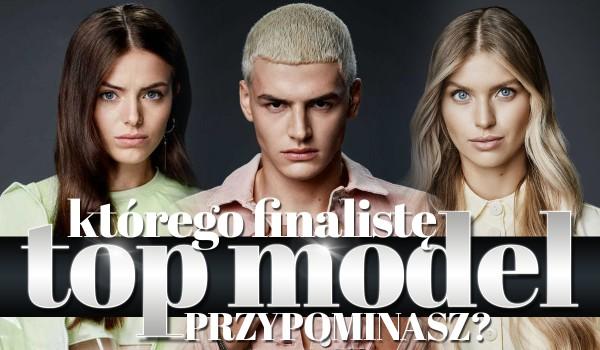 Którego finalistę 9. sezonu Top Model przypominasz?