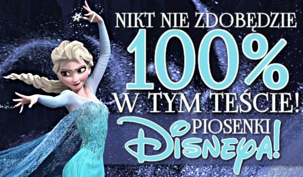 Nikt nie zdobędzie 100% w tym teście! — Piosenki Disneya