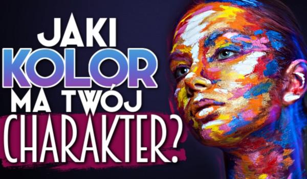 Jaki kolor ma Twój charakter?