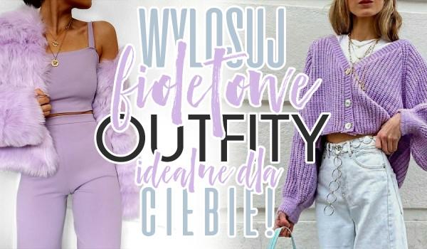 Wylosuj fioletowe outfity idealne dla Ciebie!