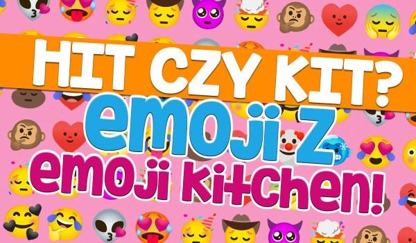 Hit czy kit? – Emoji z emoji kitchen!