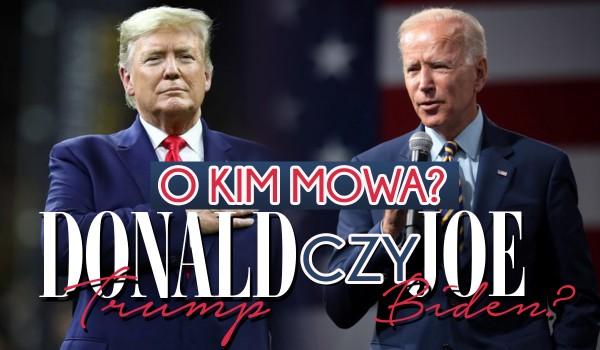Donald Trump czy Joe Biden?