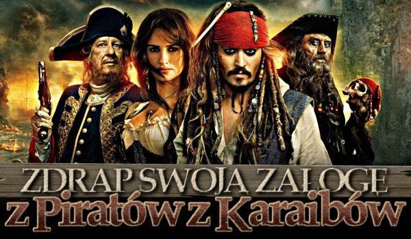 """Zdrap swoją załogę z """"Piratów z Karaibów""""!"""