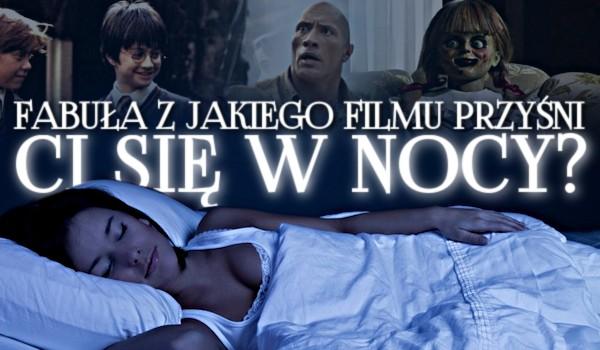 Fabuła z jakiego filmu przyśni Ci się w nocy?
