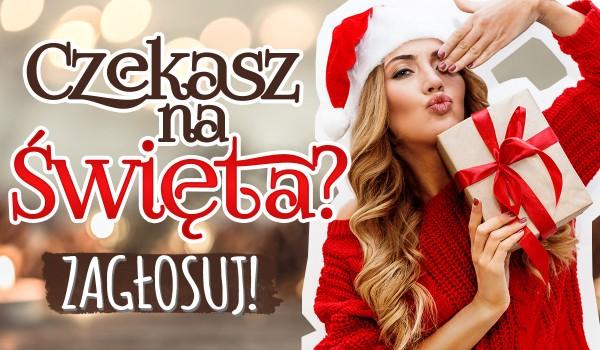 Czekasz na Święta Bożego Narodzenia? – Zapraszam do oddania głosu!
