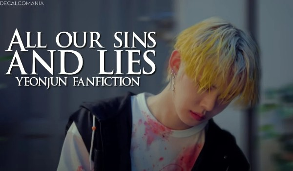 All our sins and lies