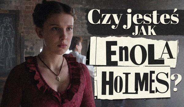 Czy jesteś jak Enola Holmes?