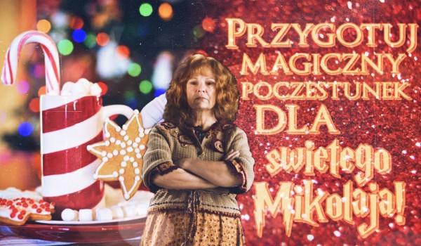 Przygotuj magiczny poczęstunek dla Świętego Mikołaja!