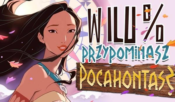 W ilu % przypominasz Pocahontas?