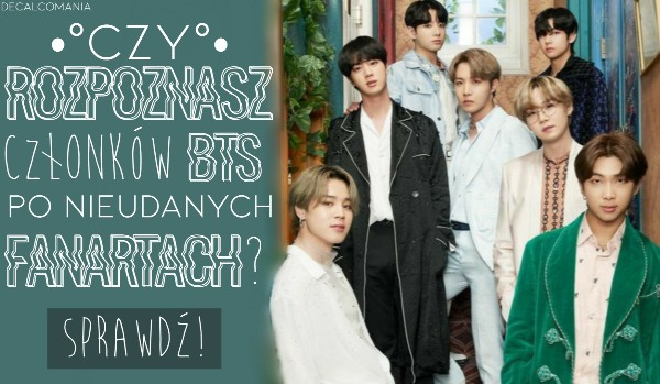Czy rozpoznasz członków BTS po nieudanych fanartach?