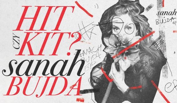 """Hit czy kit? – sanah """"BUJDA"""""""