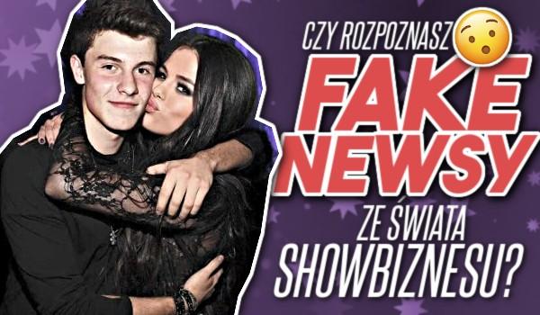 Czy rozpoznasz fake newsy ze świata showbiznesu?