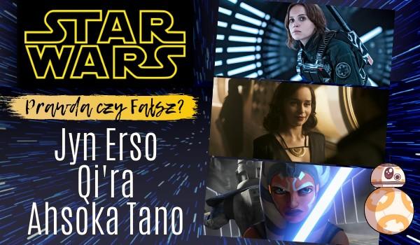 Gwiezdne Wojny: Prawda czy Fałsz – test o Jyn Erso, Qi'rze oraz Ahsoce Tano!