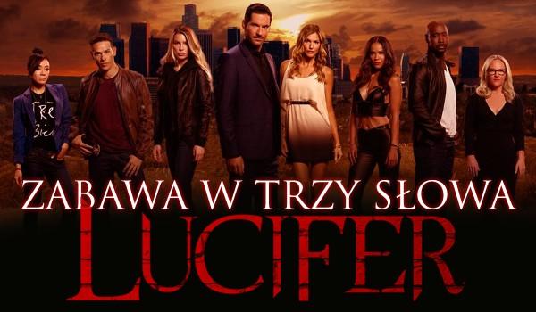 """Zabawa w trzy słowa — """"Lucyfer""""!"""