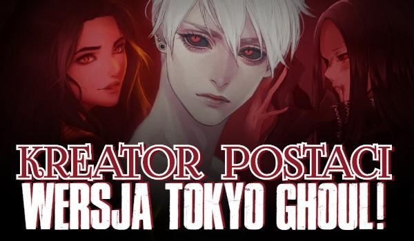 Kreator postaci: Wersja Tokyo Ghoul!