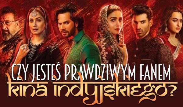 Czy jesteś prawdziwym fanem kina indyjskiego?
