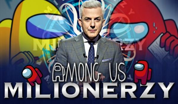 Milionerzy: Among Us!