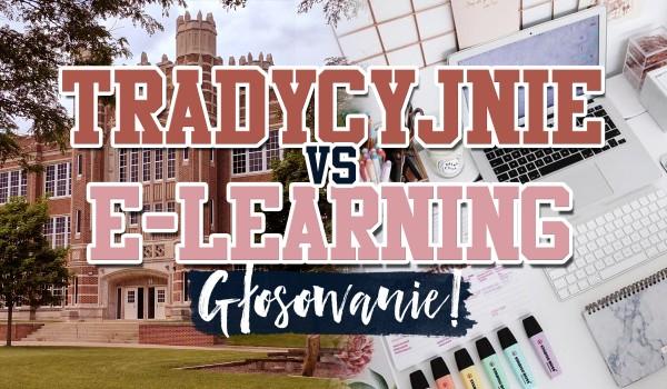 Tradycyjnie vs E-Learning – Głosowanie!