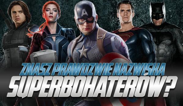 Czy znasz prawdziwe nazwiska superbohaterów?