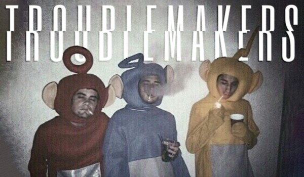 TROUBLEMAKERS #1