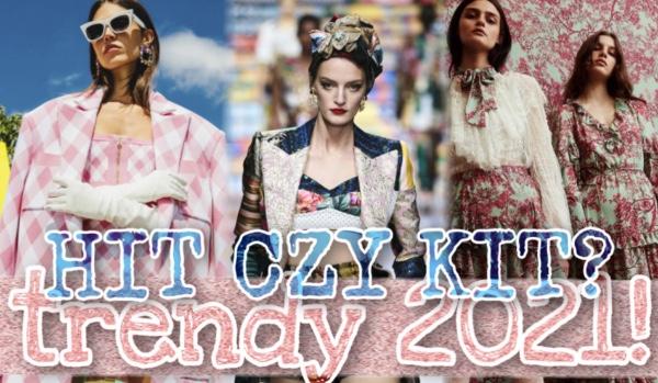 Hit czy kit? – Trendy 2021!
