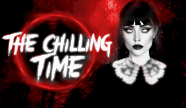 The chilling time — I