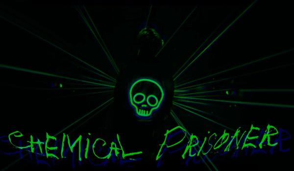 Chemical Prisoner