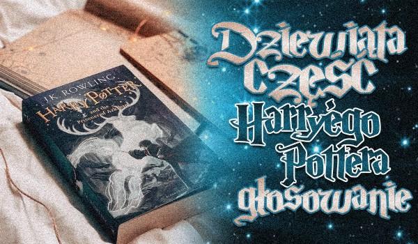 """Dziewiąta część ,,Harry'ego Pottera"""" – Głosowanie!"""