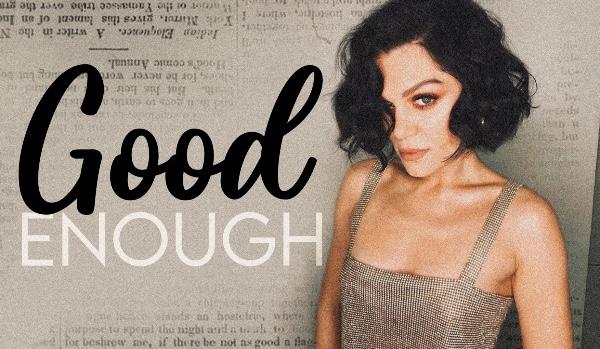Good Enough [ONE]