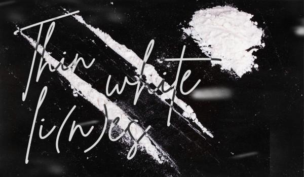 Thin White Li(n)es