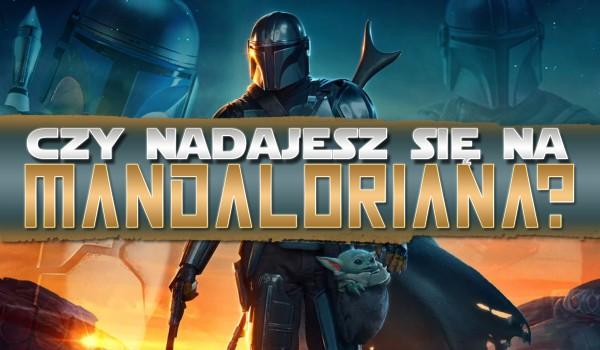 Czy nadajesz się na Mandaloriana?
