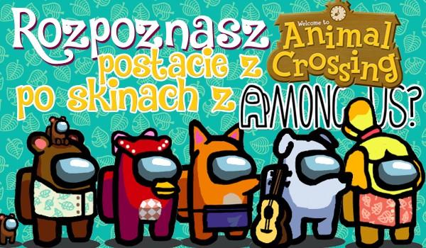 Czy rozpoznasz postacie z Animal Crossing po skinach z Among Us?