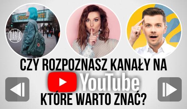 Czy rozpoznasz kanały na YouTube, które warto znać?