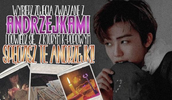Wybierz zdjęcia związane z Andrzejkami, a ja powiem Ci, z którym k-popowym idolem spędzisz te Andrzejki!