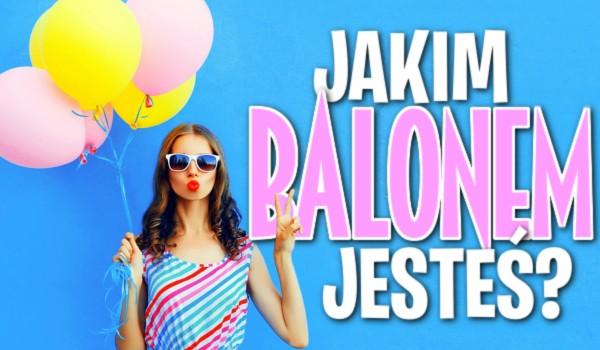 Jakim balonem jesteś?