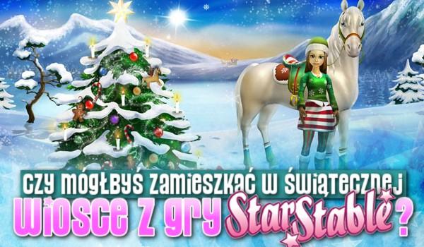 Czy mógłbyś zamieszkać w Świątecznej Wiosce z gry Star Stable Online?