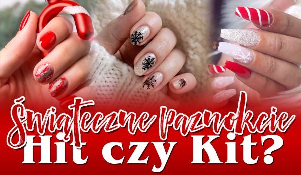 HIT czy KIT? — 15 świątecznych manicure!