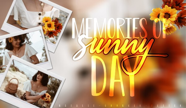 Memories of sunny day