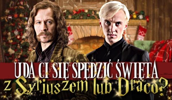 Uda Ci się spędzić Święta z Syriuszem lub Draco? Sprawdź