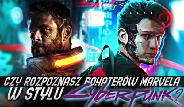 Rozpoznasz postacie Marvela w stylu Cyberpunk 2077?