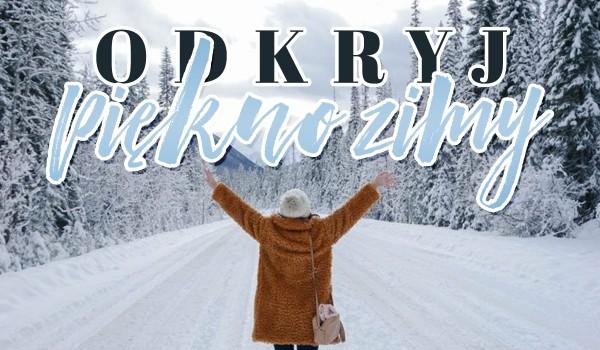 Odkryj piękno zimy!