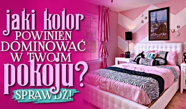 Jaki kolor powinien dominować w Twoim pokoju?