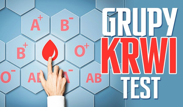 Grupy krwi – Test