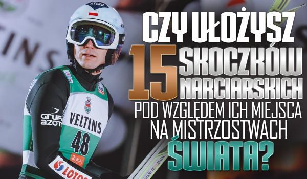 Czy ułożysz 15 skoczków narciarskich pod względem ich miejsca w Mistrzostwach Świata sezonu 2020/2021?