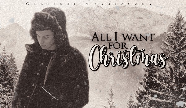 All I Want For Christmas #1